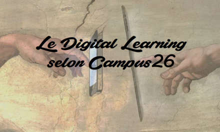 Le Digital Learning selon Campus 26