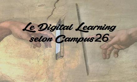 Le Digital Learning selon Campus 26