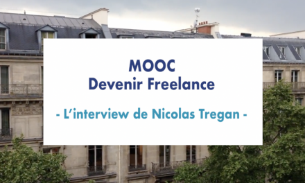 MOOC Devenir Freelance – L'interview de Nicolas Tregan