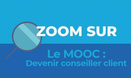 Zoom sur le MOOC : devenir conseiller client !