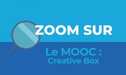 ZOOM SUR LE MOOC… CREATIVE BOX DE L'ESSCA