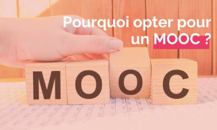 Pourquoi opter pour un MOOC ?